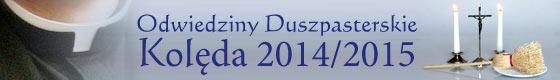 Odwiedziny Duszpasterskie. Kolęda 2014/2015 - program